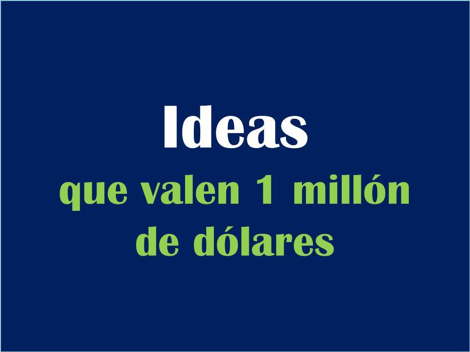 Ideas que valen 1 millón de dólares
