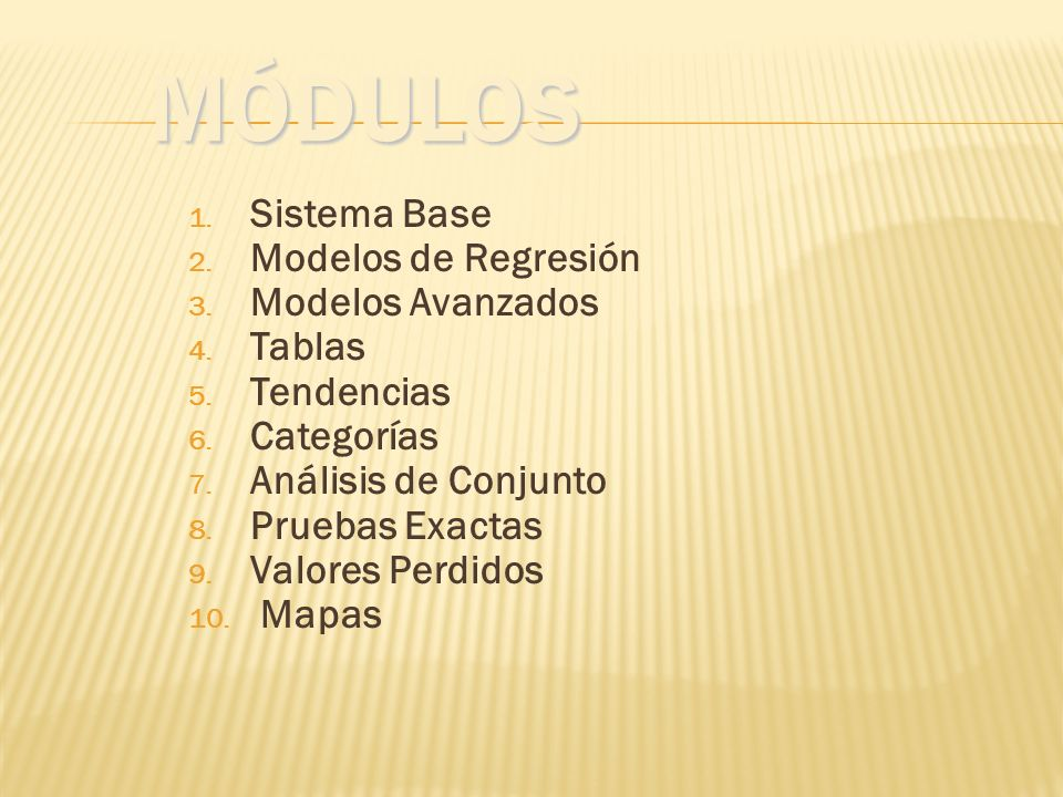 Módulos Sistema Base Modelos de Regresión Modelos Avanzados Tablas