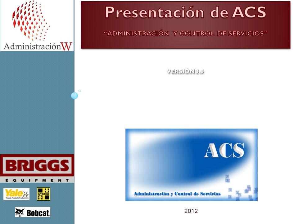 Presentación de ACS ADMINISTRACIÓN Y CONTROL DE SERVICIOS Versión 3.0