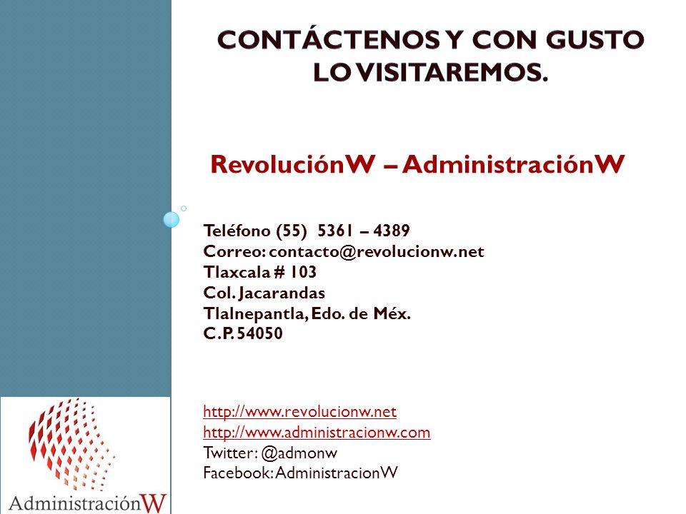 CONTÁCTENOS Y CON GUSTO LO VISITAREMOS. RevoluciónW – AdministraciónW