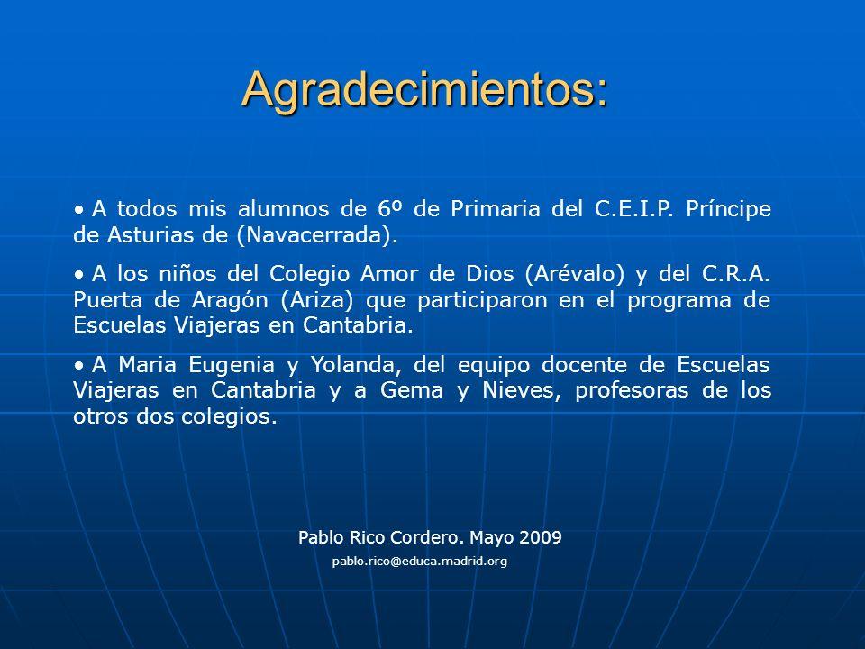 Agradecimientos: A todos mis alumnos de 6º de Primaria del C.E.I.P. Príncipe de Asturias de (Navacerrada).