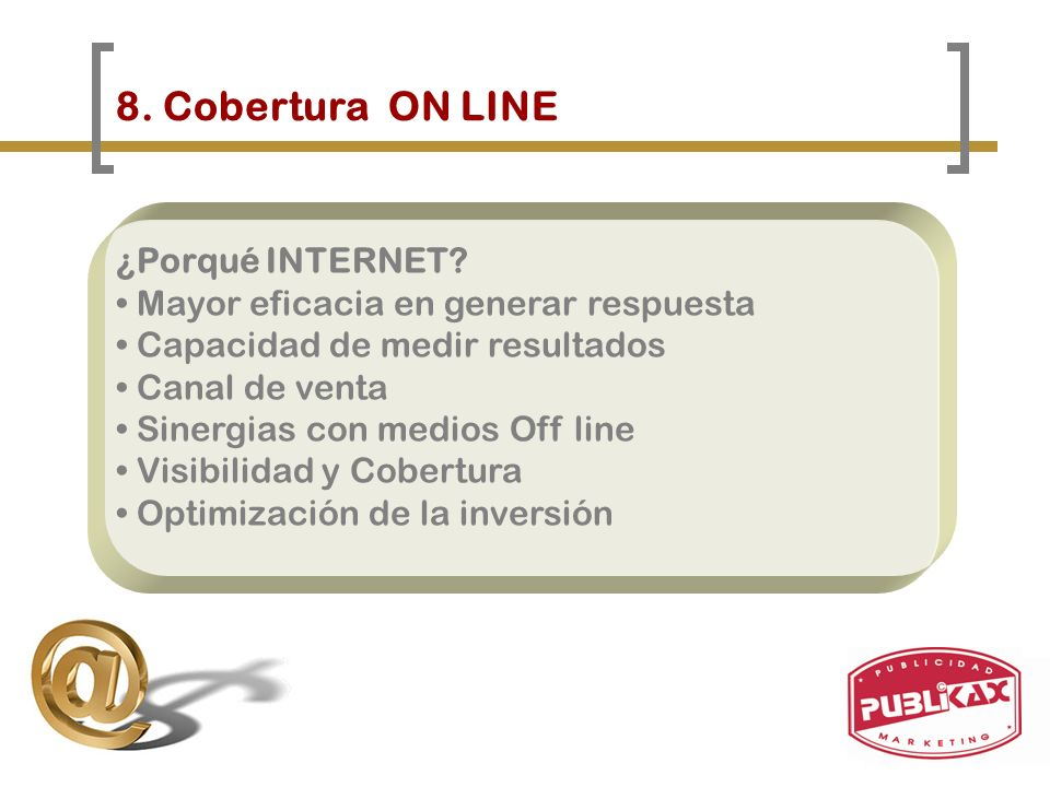 8. Cobertura ON LINE ¿Porqué INTERNET