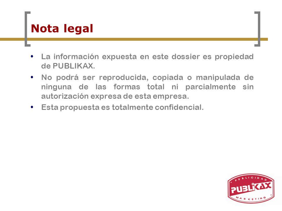 Nota legal La información expuesta en este dossier es propiedad de PUBLIKAX.