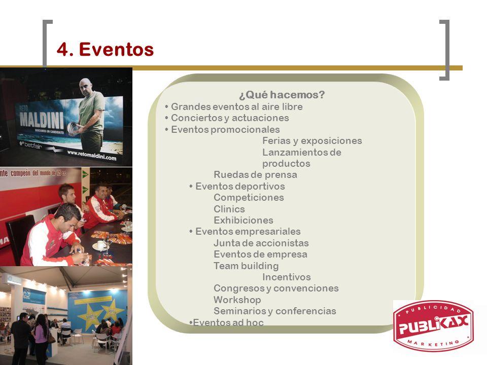 4. Eventos ¿Qué hacemos Grandes eventos al aire libre