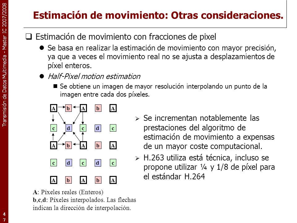 Estimación de movimiento: Otras consideraciones.