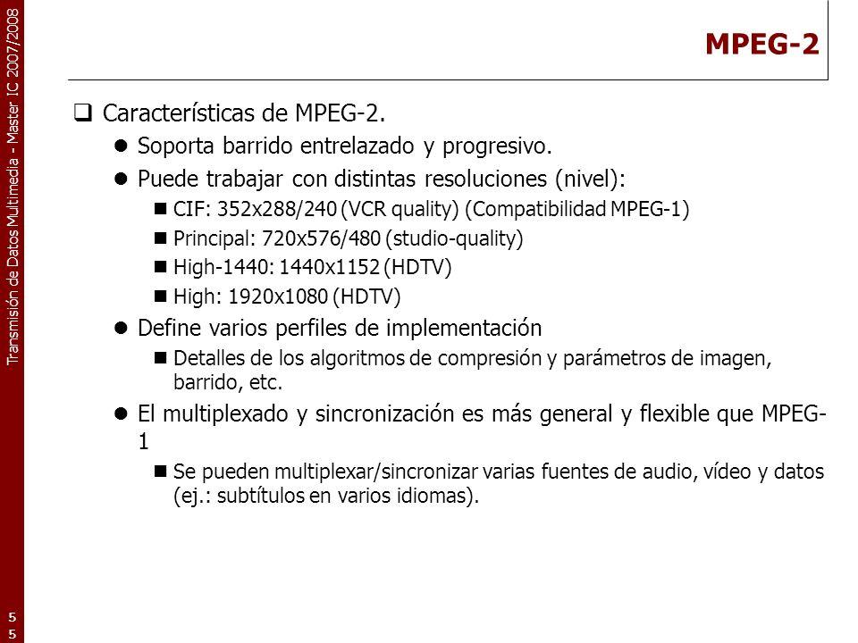 MPEG-2 Características de MPEG-2.