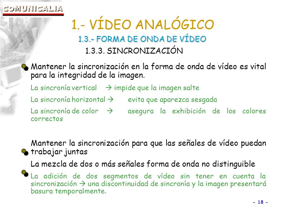 1.- VÍDEO ANALÓGICO 1.3.- FORMA DE ONDA DE VÍDEO 1.3.3. SINCRONIZACIÓN