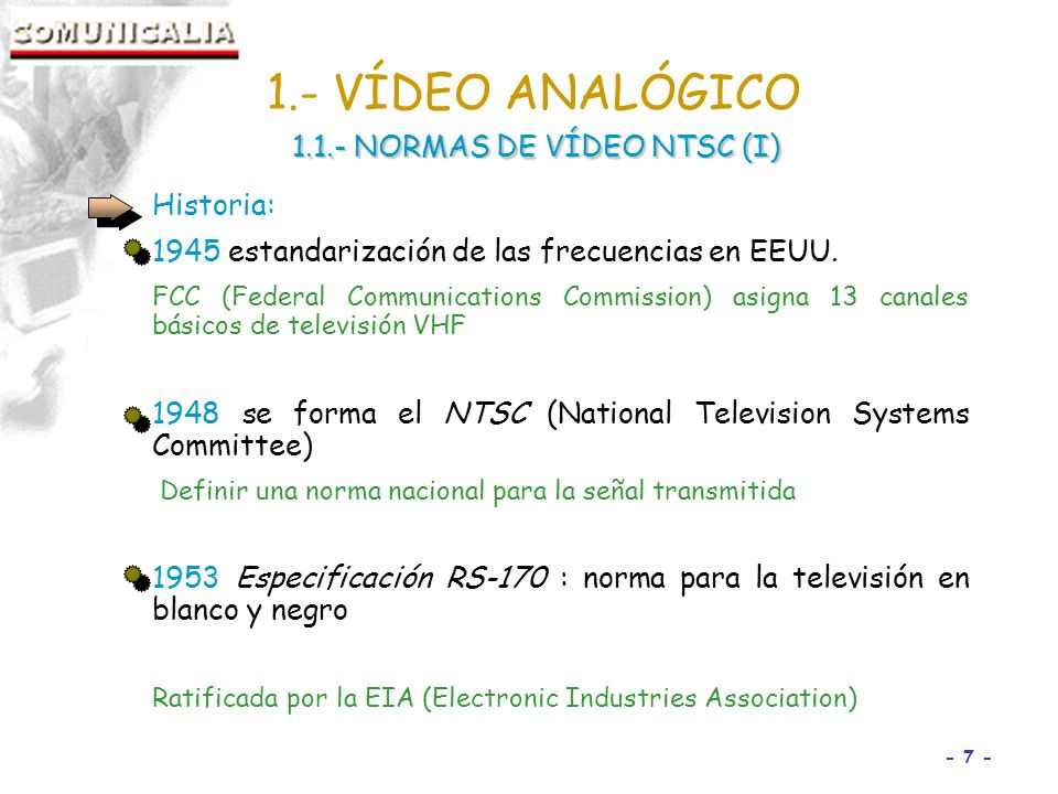 1.- VÍDEO ANALÓGICO 1.1.- NORMAS DE VÍDEO NTSC (I) Historia: