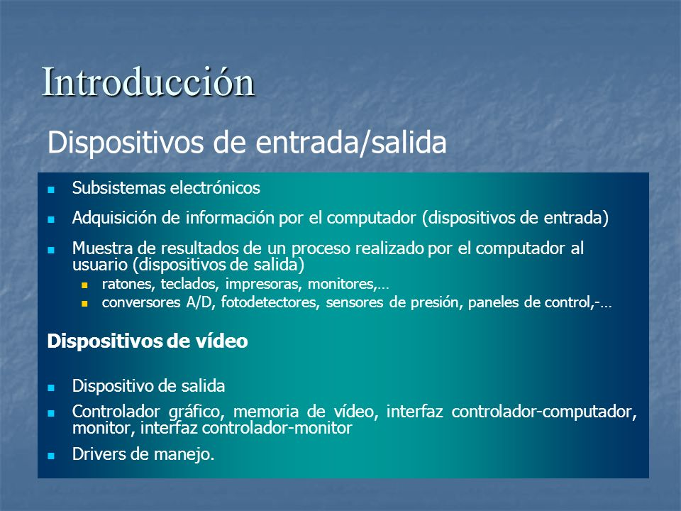 Introducción Dispositivos de entrada/salida Dispositivos de vídeo