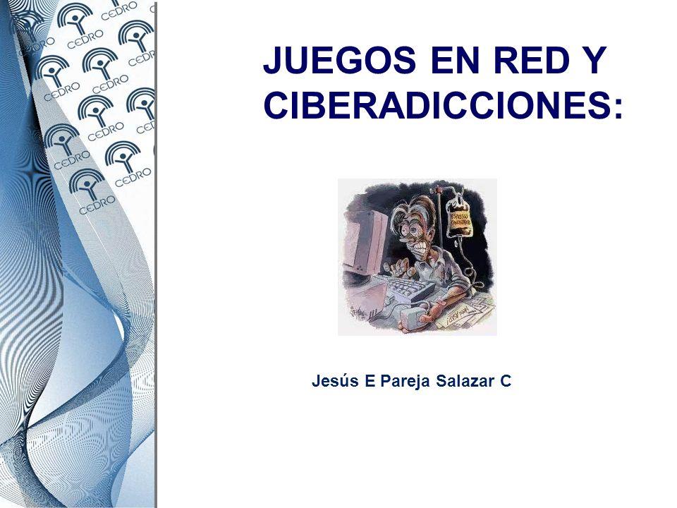 JUEGOS EN RED Y CIBERADICCIONES: