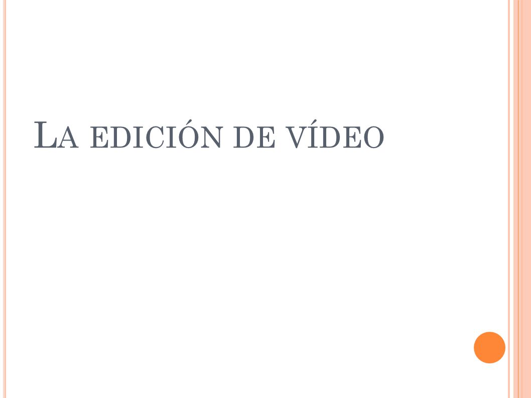 La edición de vídeo