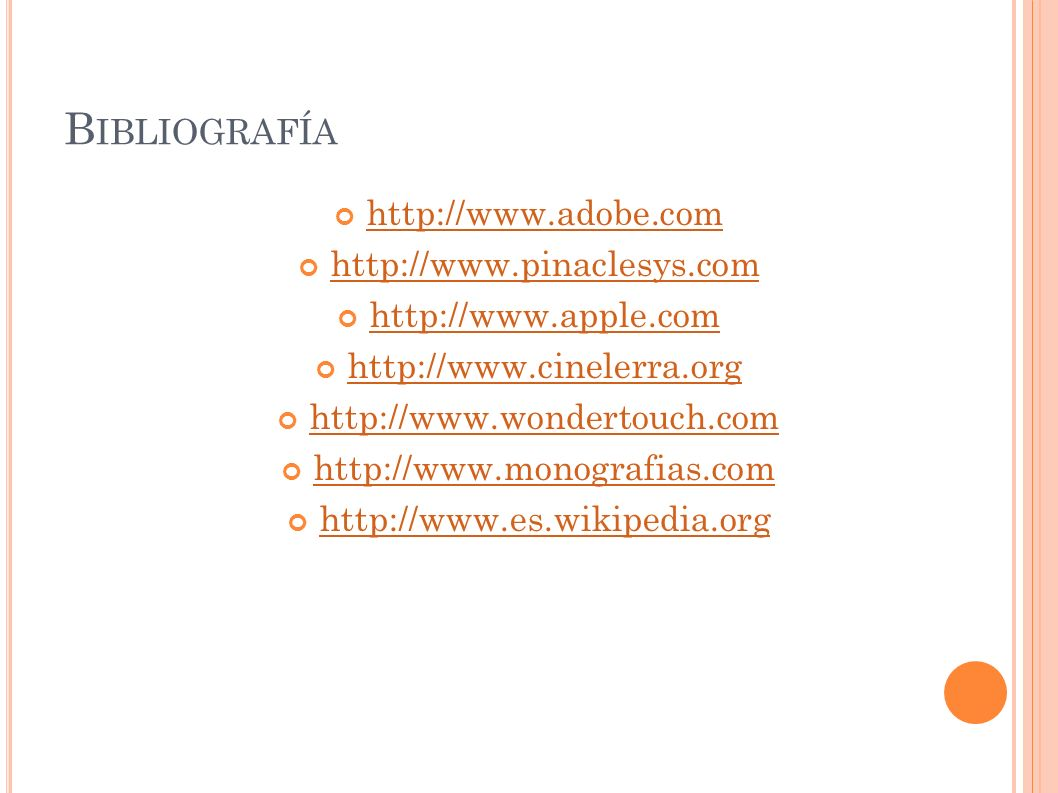 Bibliografía http://www.adobe.com http://www.pinaclesys.com