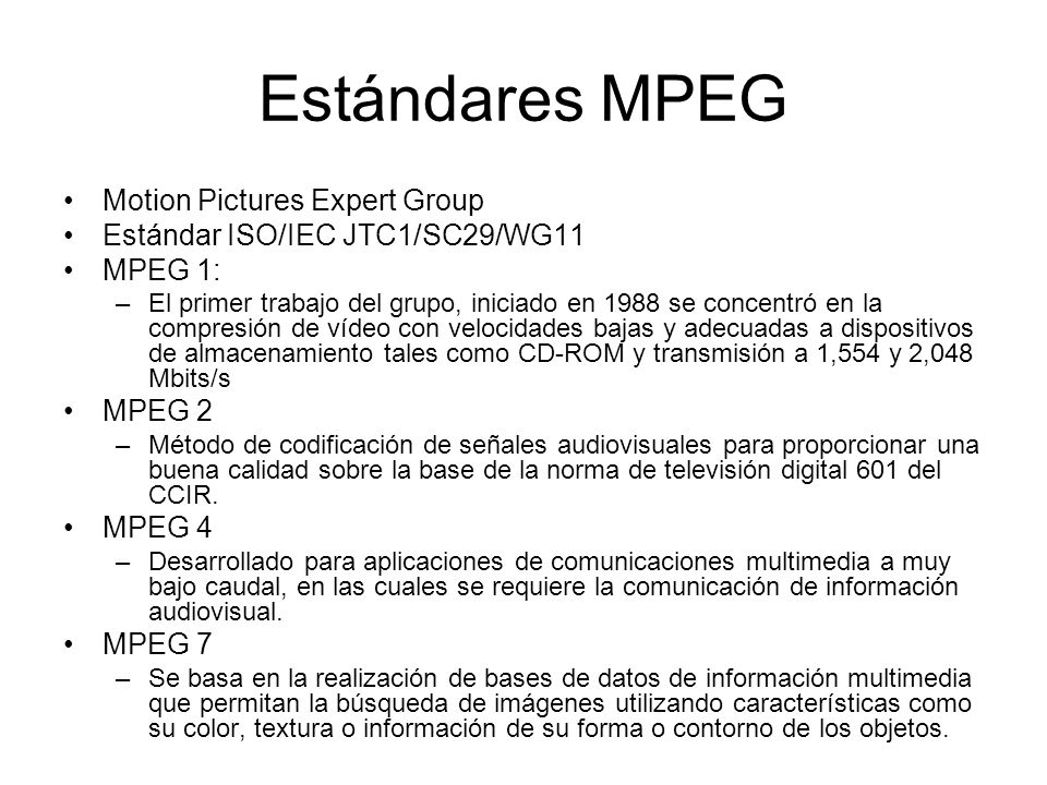 Estándares MPEG Motion Pictures Expert Group