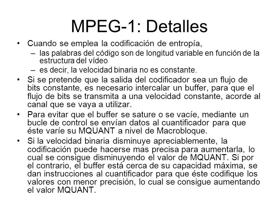 MPEG-1: Detalles Cuando se emplea la codificación de entropía,
