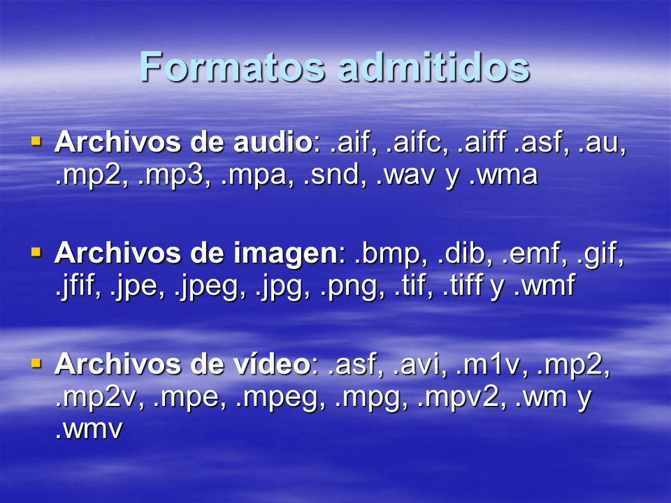 Formatos admitidos Archivos de audio: .aif, .aifc, .aiff .asf, .au, .mp2, .mp3, .mpa, .snd, .wav y .wma.