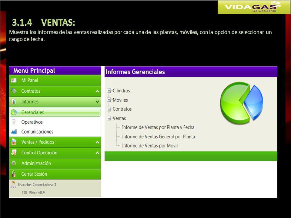 3.1.4 VENTAS: Muestra los informes de las ventas realizadas por cada una de las plantas, móviles, con la opción de seleccionar un.