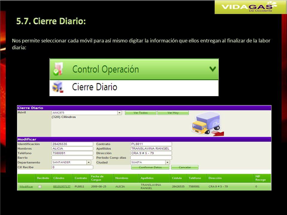 5.7. Cierre Diario: Nos permite seleccionar cada móvil para así mismo digitar la información que ellos entregan al finalizar de la labor.