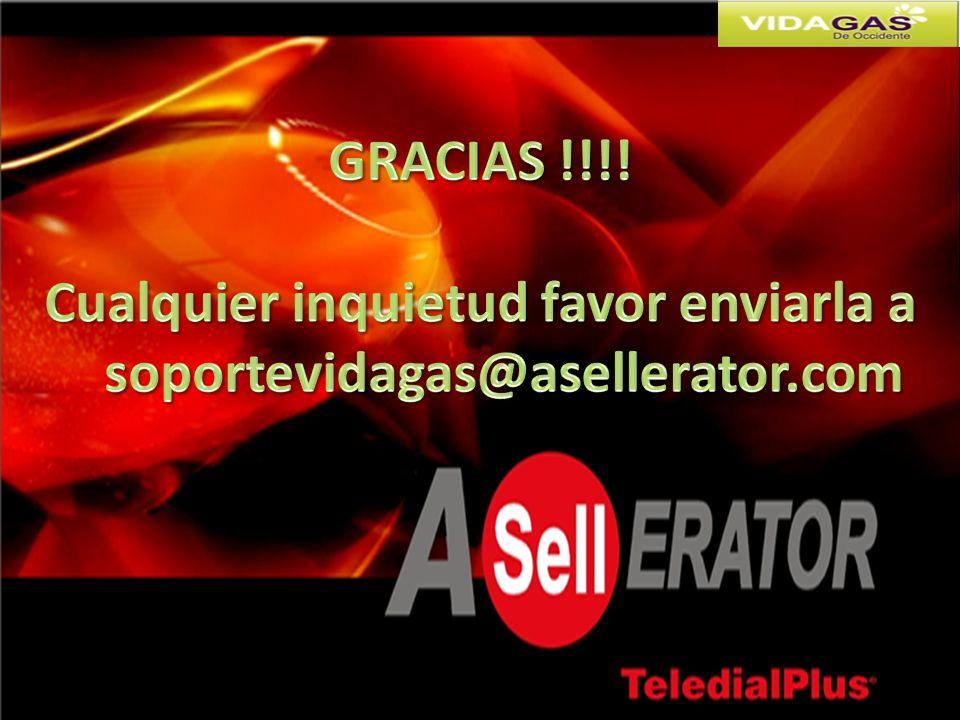 Cualquier inquietud favor enviarla a soportevidagas@asellerator.com