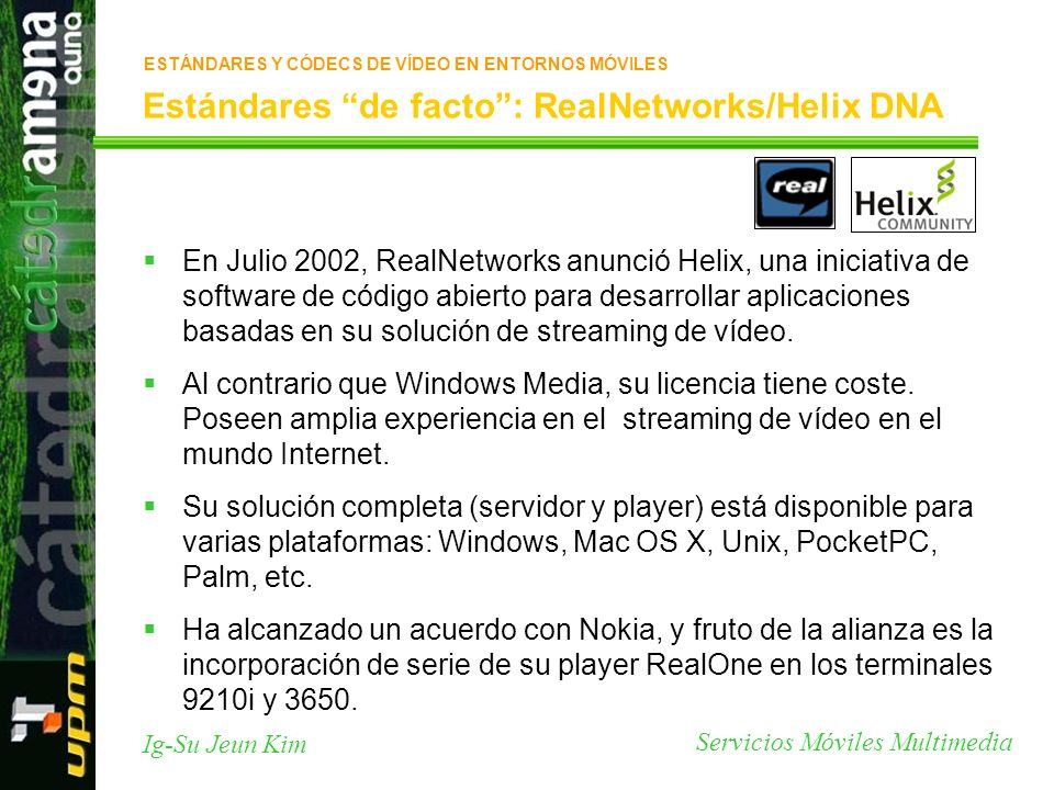 Estándares de facto : RealNetworks/Helix DNA