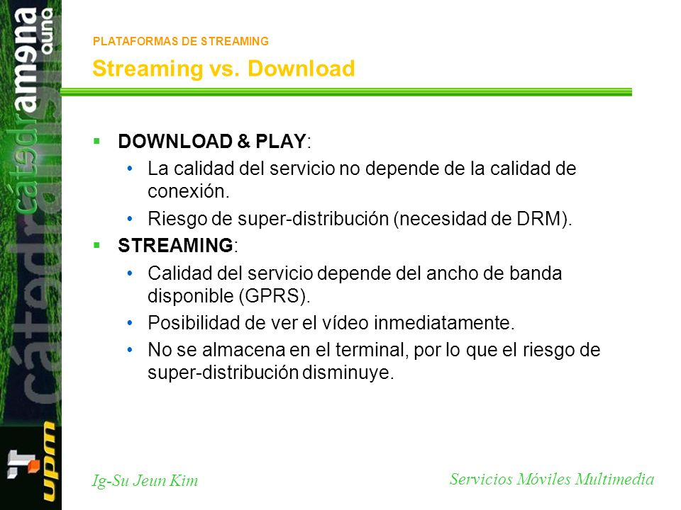 Streaming vs. Download DOWNLOAD & PLAY: