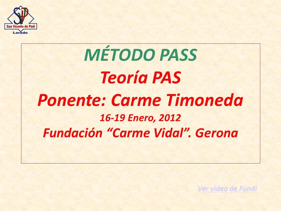 Ponente: Carme Timoneda Fundación Carme Vidal . Gerona