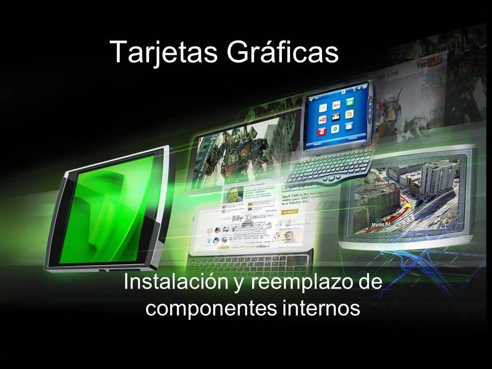 Instalación y reemplazo de componentes internos