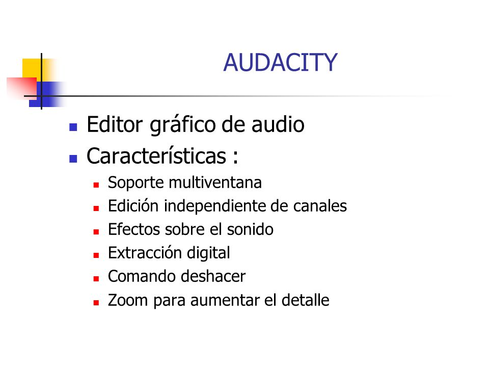AUDACITY Editor gráfico de audio Características :