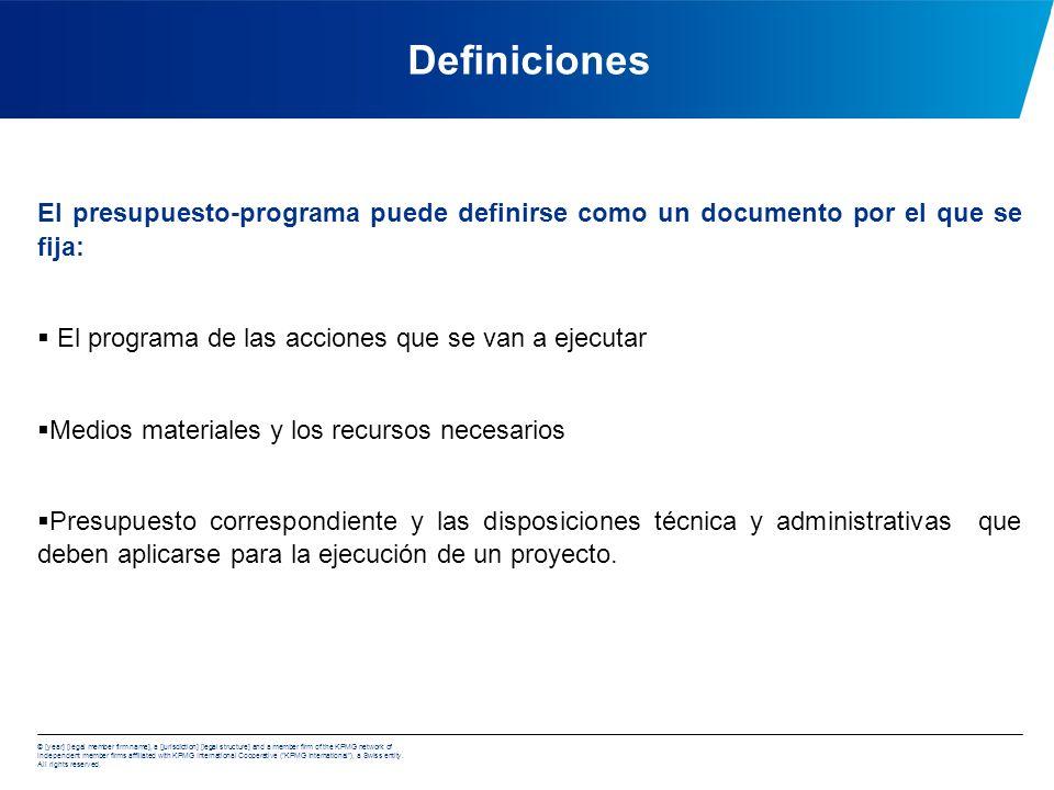Definiciones El presupuesto-programa puede definirse como un documento por el que se fija: El programa de las acciones que se van a ejecutar.