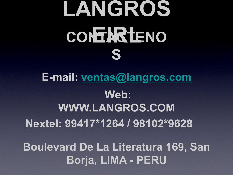 LANGROS EIRL CONTACTENOS E-mail: ventas@langros.com