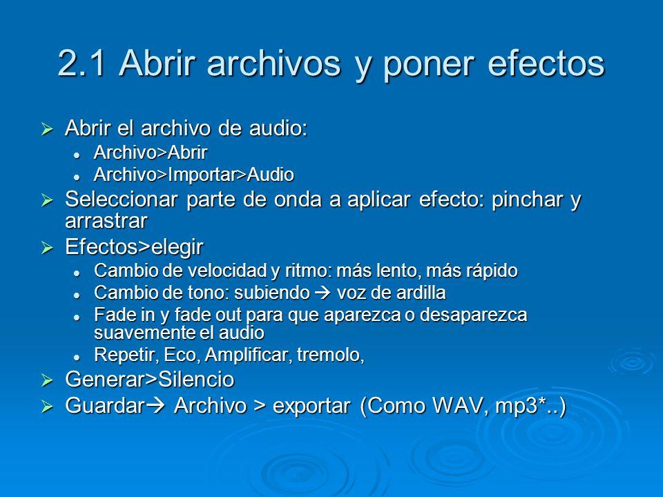 2.1 Abrir archivos y poner efectos