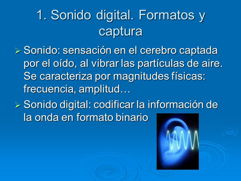 1. Sonido digital. Formatos y captura