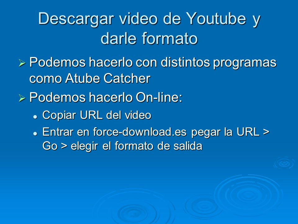 Descargar video de Youtube y darle formato