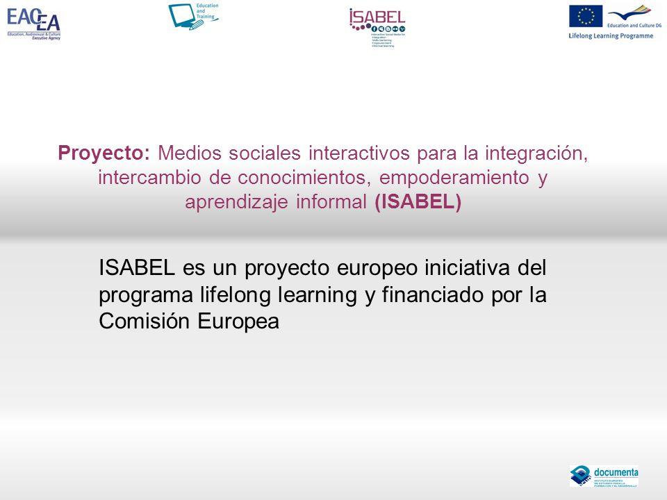Proyecto: Medios sociales interactivos para la integración, intercambio de conocimientos, empoderamiento y aprendizaje informal (ISABEL)