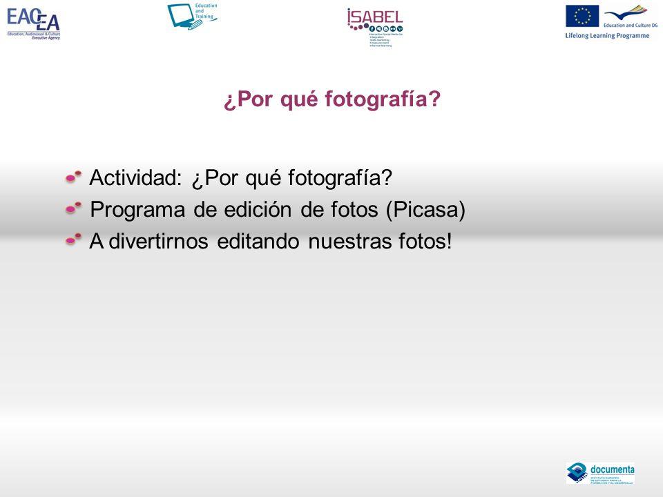 ¿Por qué fotografía. Actividad: ¿Por qué fotografía.