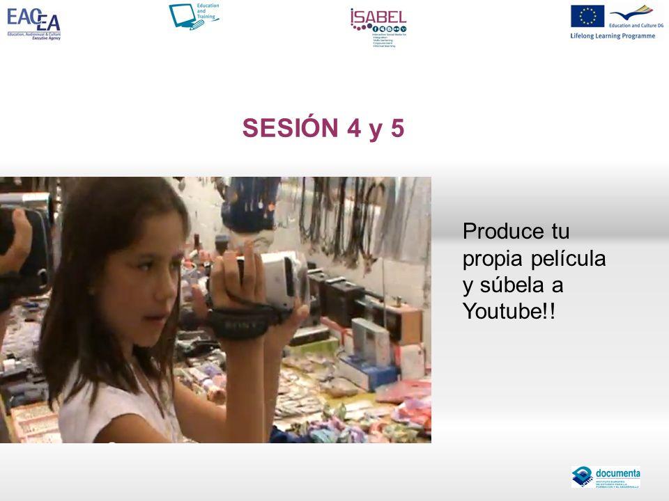 SESIÓN 4 y 5 Produce tu propia película y súbela a Youtube!!