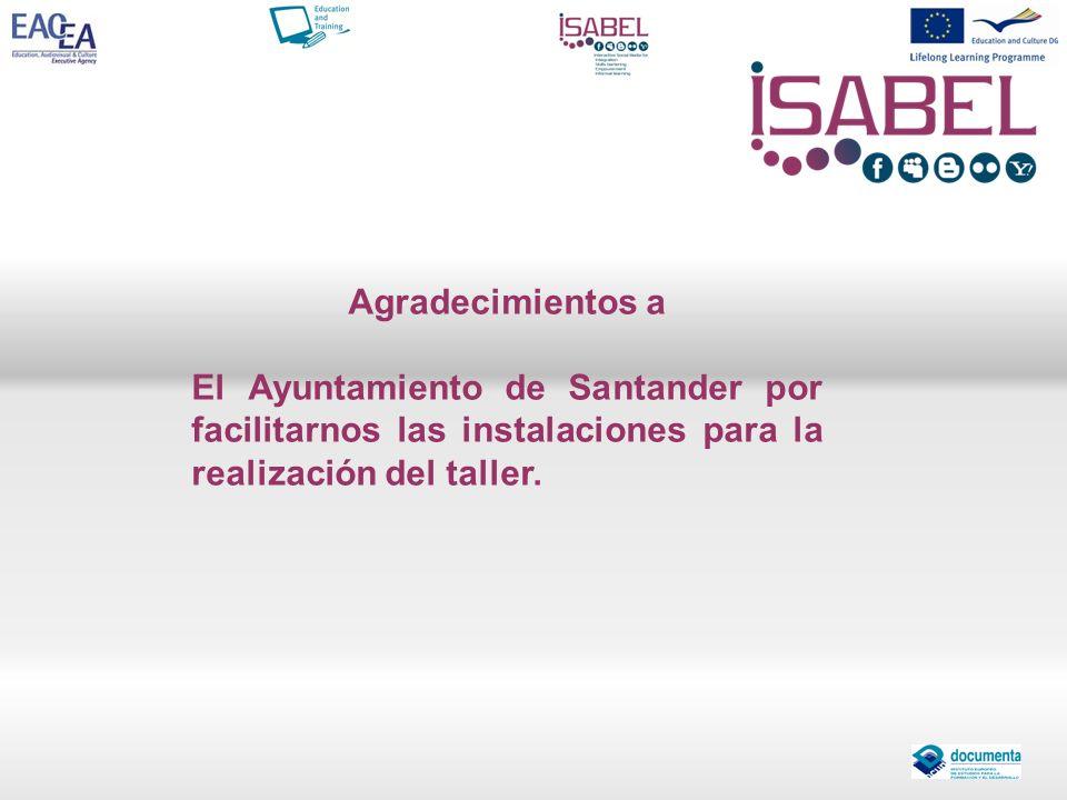 Agradecimientos a El Ayuntamiento de Santander por facilitarnos las instalaciones para la realización del taller.