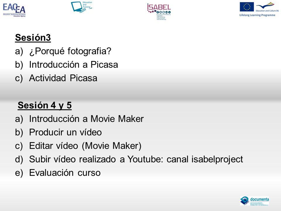 Sesión3 ¿Porqué fotografia Introducción a Picasa. Actividad Picasa. Sesión 4 y 5. Introducción a Movie Maker.