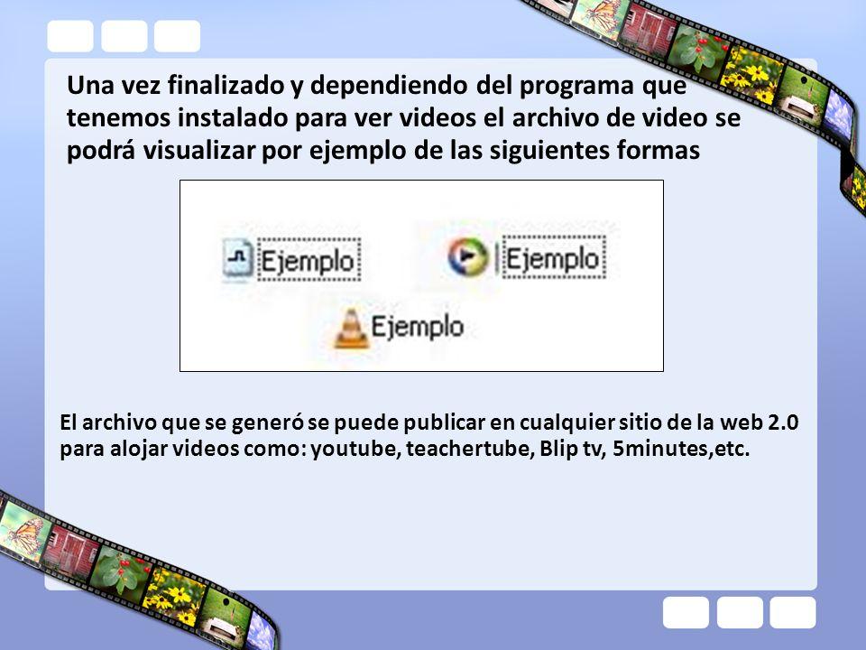 Una vez finalizado y dependiendo del programa que tenemos instalado para ver videos el archivo de video se podrá visualizar por ejemplo de las siguientes formas
