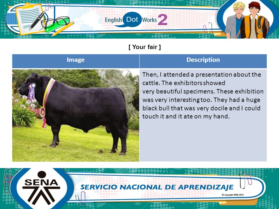 [ Your fair ] Image. Description. Then, I attended a presentation about the cattle. The exhibitors showed.