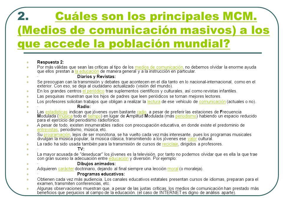 2. Cuáles son los principales MCM