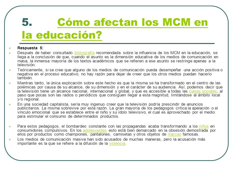 5. Cómo afectan los MCM en la educación