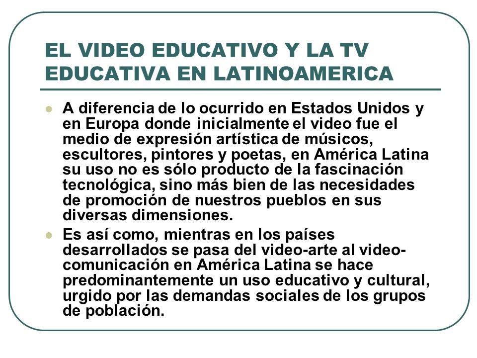 EL VIDEO EDUCATIVO Y LA TV EDUCATIVA EN LATINOAMERICA