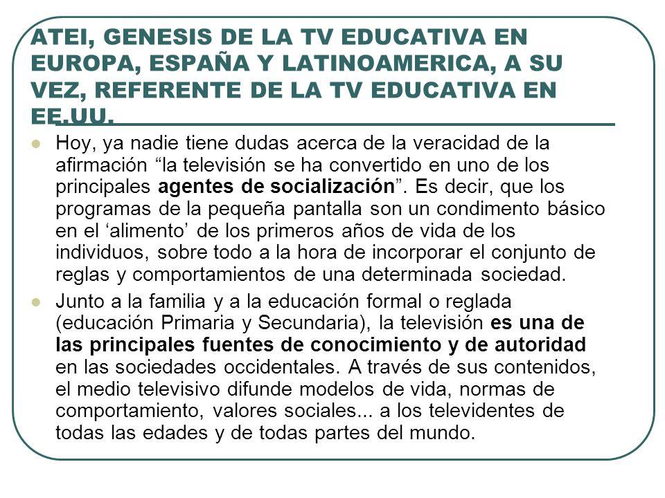 ATEI, GENESIS DE LA TV EDUCATIVA EN EUROPA, ESPAÑA Y LATINOAMERICA, A SU VEZ, REFERENTE DE LA TV EDUCATIVA EN EE.UU.