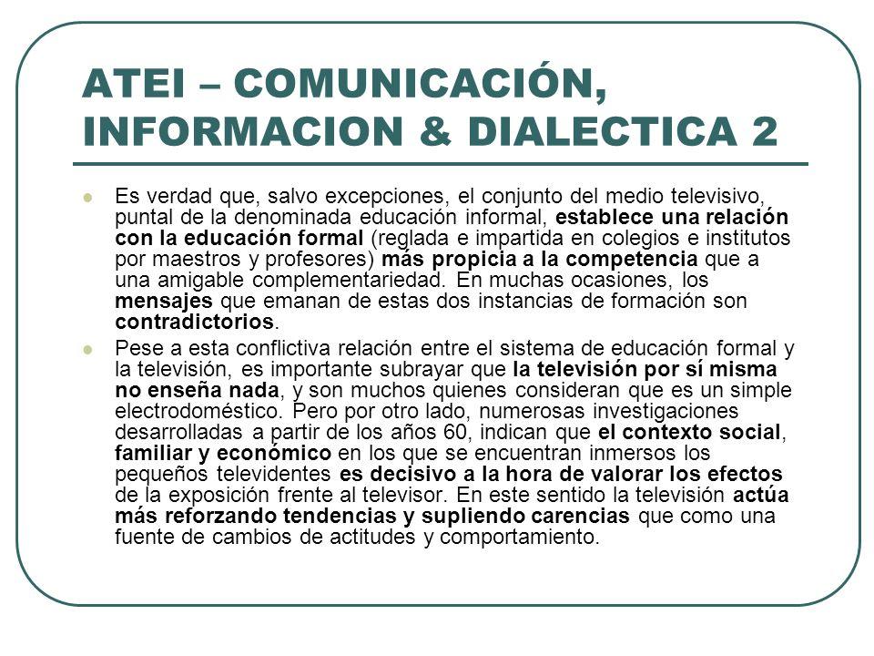 ATEI – COMUNICACIÓN, INFORMACION & DIALECTICA 2
