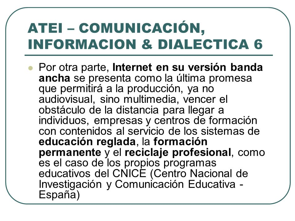 ATEI – COMUNICACIÓN, INFORMACION & DIALECTICA 6