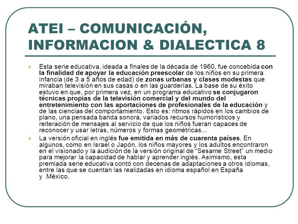 ATEI – COMUNICACIÓN, INFORMACION & DIALECTICA 8