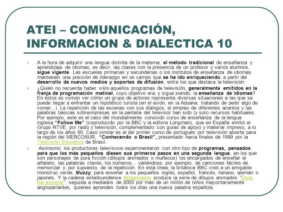 ATEI – COMUNICACIÓN, INFORMACION & DIALECTICA 10