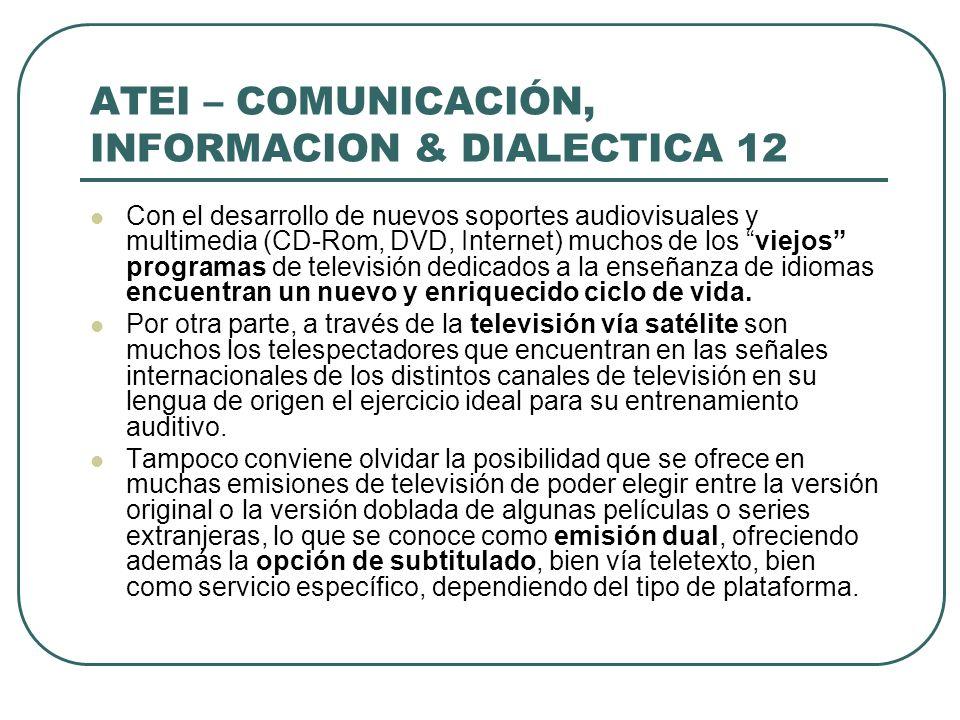ATEI – COMUNICACIÓN, INFORMACION & DIALECTICA 12