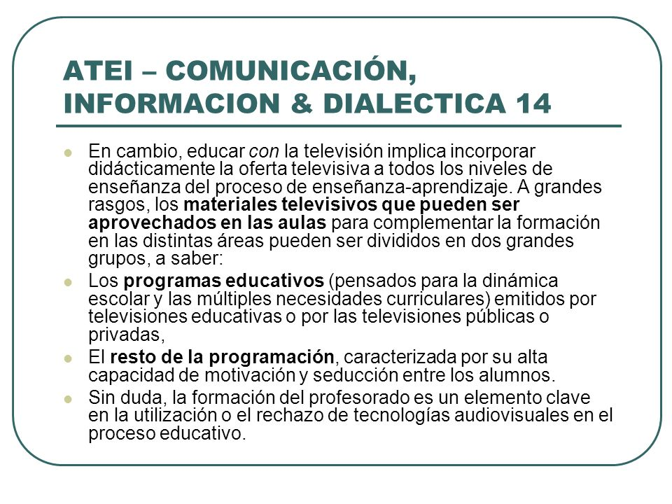 ATEI – COMUNICACIÓN, INFORMACION & DIALECTICA 14