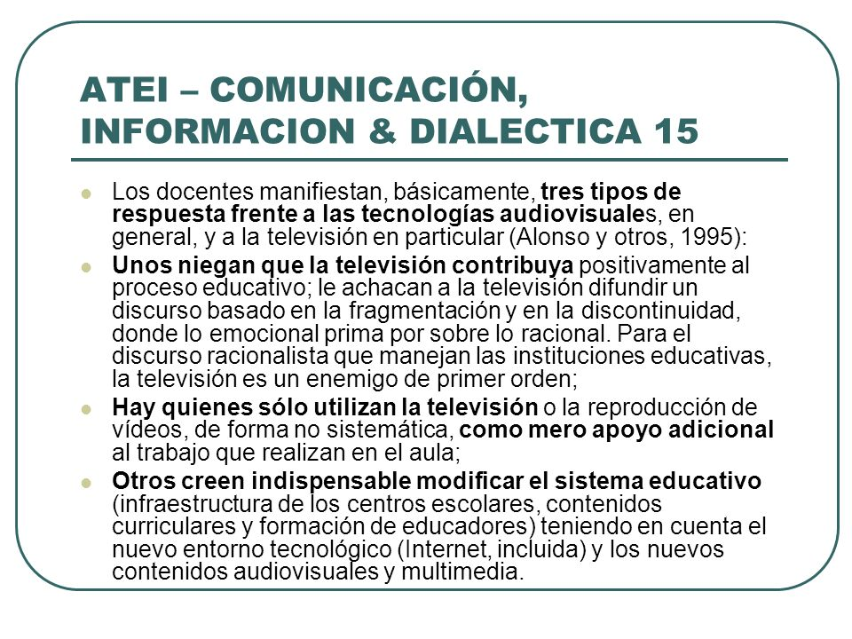 ATEI – COMUNICACIÓN, INFORMACION & DIALECTICA 15
